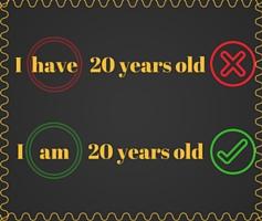 Não use have quando for falar a idade!