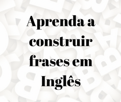 Como Construir Frases Em Inglês Guia Rápido