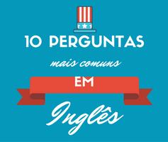 As 10 perguntas mais comuns em Inglês e suas respostas