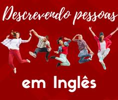 Aprenda como descrever pessoas em inglês