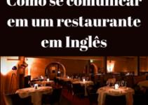 Como se comunicar em um restaurante em Inglês