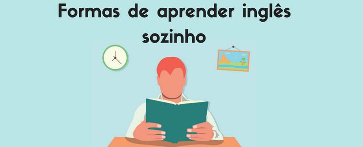Aprendendo inglês mais rápido e sozinho