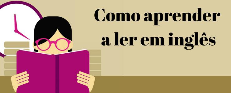 Como aprender a ler em inglês