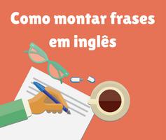Técnica para montar qualquer frase em inglês
