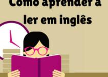 5 passos simples para aprender a ler em inglês