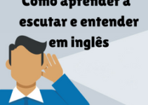 5 passos sobre como aprender a escutar e entender em inglês