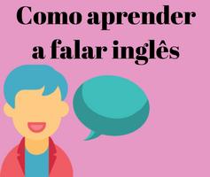 Como aprender a falar inglês em 5 passos simples