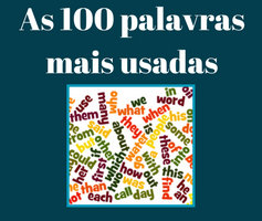 As 100 palavras mais utilizadas em inglês: Aumente seu vocabulário!