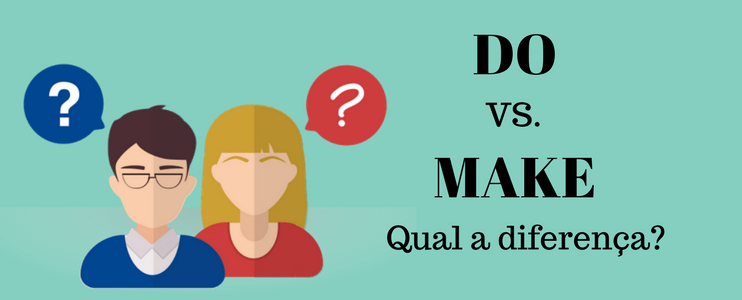 Diferença entre o MAKE e o DO