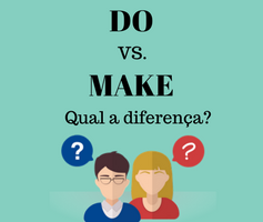 Aprenda de uma vez por todas qual é a diferença entre o MAKE e o DO