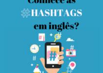 Saiba o que significam as 10 hashtags em inglês mais utilizadas no Instagram