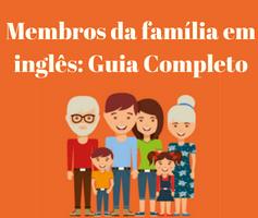 Aprenda a falar todos os membros da família em inglês