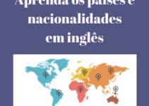 Aprenda os países e nacionalidades em inglês: Guia completo