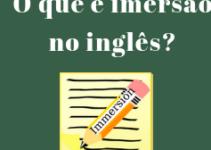 Imersão no inglês: Saiba o que é, como funciona e como praticar