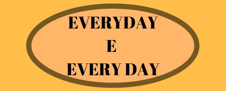 Como usar everyday e every day