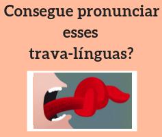 Consegue pronunciar esses trava-línguas em inglês?