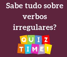 Você sabe usar os verbos irregulares ?! Faça esse Quiz e descubra