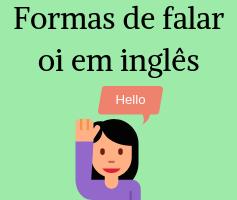 Aprenda 16 Formas de falar oi em inglês e aumente seu vocabulário