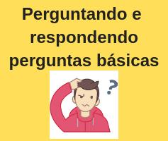 Como perguntar e responder perguntas básicas em inglês