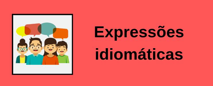 10 expressões idiomáticas em inglês