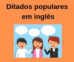 05 ditados populares em inglês e seus respectivos em português