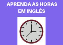 Tutorial sobre as horas em inglês