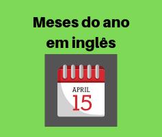 Os meses do ano em inglês aprenda e aumente seu vocabulário.