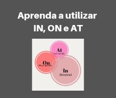Como usar in, at e on, as preposições de tempo em inglês