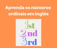 Aprenda os números ordinais em inglês e aumente seu vocabulário