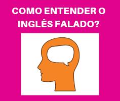 Dica valiosa para entender o inglês falado de um nativo