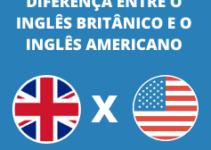 Qual é a diferença entre o inglês britânico e o inglês americano?