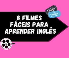 Inglês com filmes: 8 filmes fáceis para você praticar