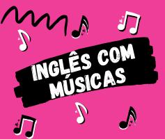 Inglês com música: passo a passo aprender com música