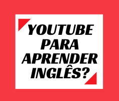 Como usar o Youtube para aprender inglês: 8 dicas fáceis de aplicar