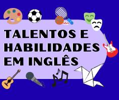Talentos e habilidades em inglês, turbine seu vocabulário