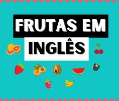 Nomes de frutas em Inglês