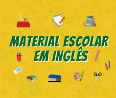 Objetos escolares em inglês | Nomes de materiais escolares em inglês