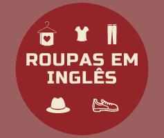 Nome das peças de roupa em Inglês