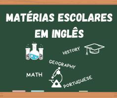 Aprenda as matérias escolares em inglês | Nome das matérias em inglês