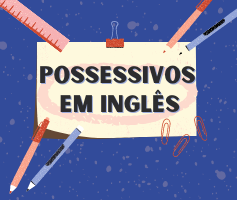 Pronomes possessivos em Inglês e adjetivos possessivos