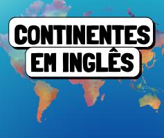 Nome de todos os continentes em Inglês