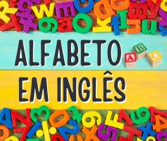 Alfabeto em inglês com pronúncia e palavras de exemplo | abecedário em inglês