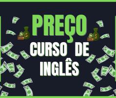 Curso de Inglês preço: Quanto custa e qual valor pagar em um curso